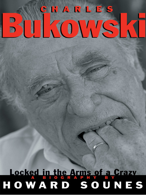 Title details for Charles Bukowski by Howard Sounes - Available